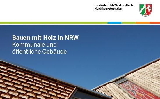 Bauen mit Holz in NRW / Kommunale & öffentliche Gebäude