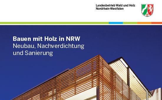 Bauen mit Holz in NRW / Neubau, Nachverdichtung, Sanierung